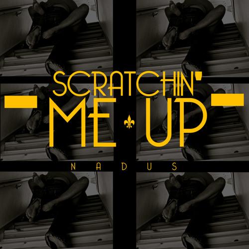 Nadus - Scratchin' Me Up