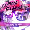 Cobra Starship - you make me feel ft. sabi ( Jason Bloom Remix )