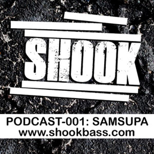 SHOOK PODCAST 001 - SAM SUPA