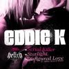 Eddie K - Serial Killer (Ft. Minus & Beezy)
