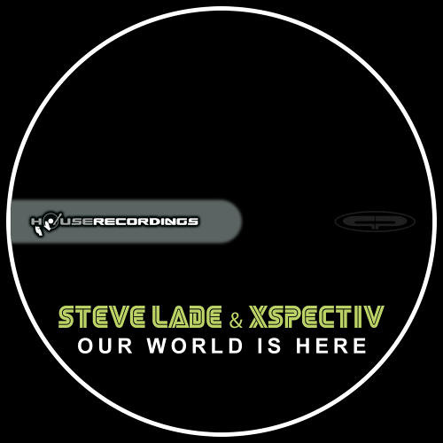 Steve Lade & Xspectiv - Our World is here (Gotta Give) (agee! extended vocal mix)