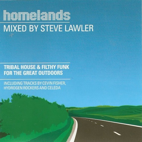 Homelands (2001) mixed by Steve LAWLER (Steve lawler tribal house 2001)