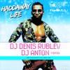 Haddaway - Life (DJ Denis RUBLEV & DJ ANTON remix)