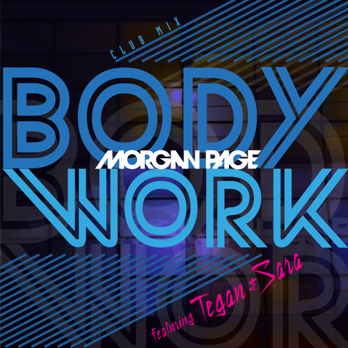 Morgan Page feat. Tegan and Sara - Body Work (Club Mix)