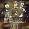 Hayki Feat. Defkhan & Bela - Zor (Produced by Hayki)