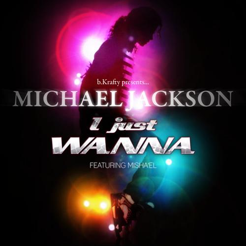 "Michael Jackson ""I Just Wanna"" feat. Misha'el (Club Mix)"
