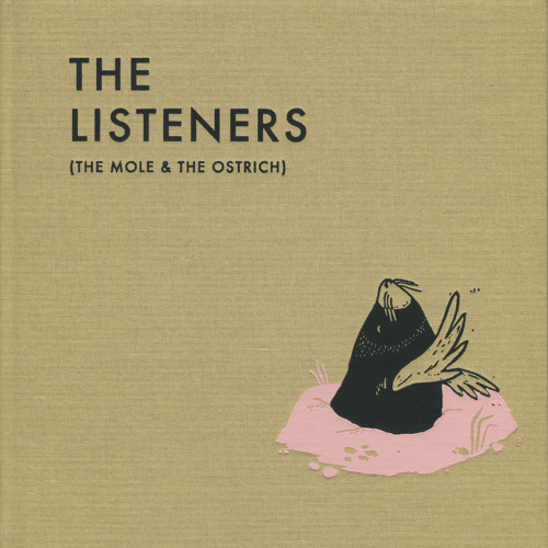 The Listeners (The Mole & The Ostrich)