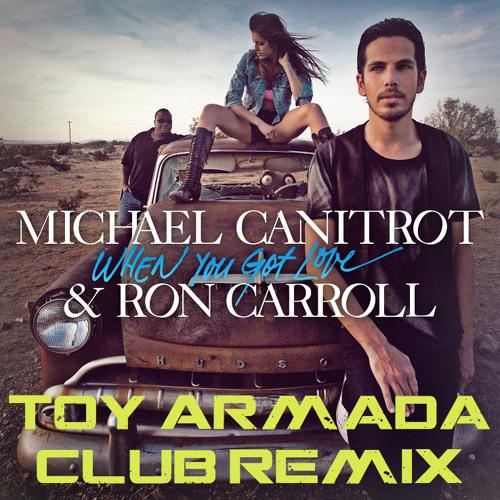 When You Got Love (Toy Armada Club Remix)