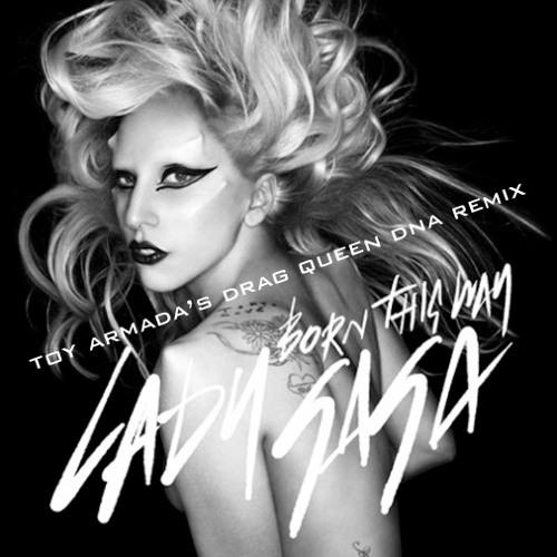 Born This Way (Toy Armada's Drag Queen DNA Remix)