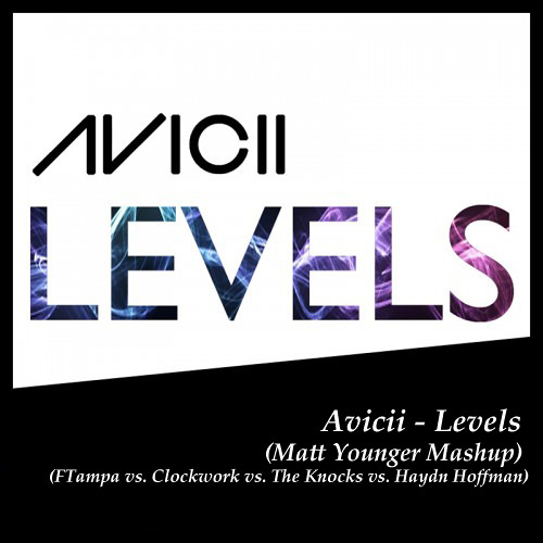 Avicii - Levels (Matt Younger Mashup) (FTampa vs. Clockwork vs. Haydn Hoffman) [Free Download]