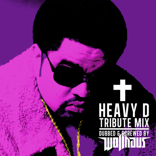Heavy D Tribute Mix (Dubbed & Screwed by Wolfhaus) [MIXTAPE]