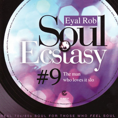 DJ EyalRob - Soul Ecstasy #9 - The 1 who loves it slo