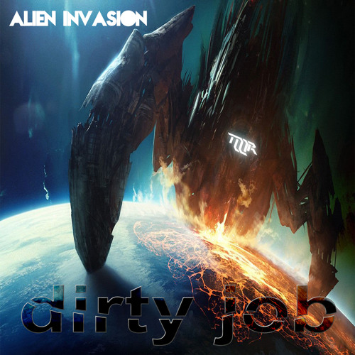 Alien Invasion - Dirty Job - Coming soon!