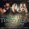 No Te Tengo Aqui (Remix) Jomar f. Arcangel & Daddy Yankee - No Te Tengo Aqui (Remix)