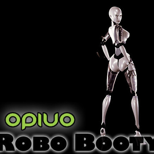 OPIUO - ROBO BOOTY (PSYCHEDELIC STATE REMIX)