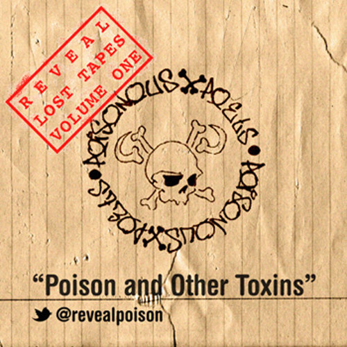 Reveal : Lost Tapes Vol.1 : Poison and Other Toxins