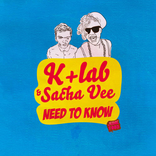 K+lab - Need to know featuring Sacha Vee ( Preview )