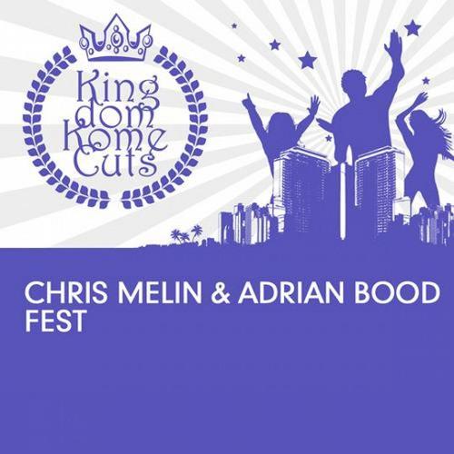Chris Melin & Adrian Bood - FEST [Kingdom Kome Cuts]