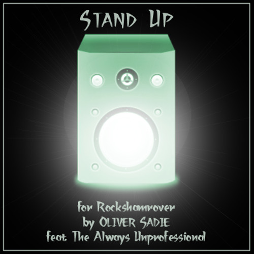 Stand Up for Rockshamrover by Oliver Sadie feat UnPro