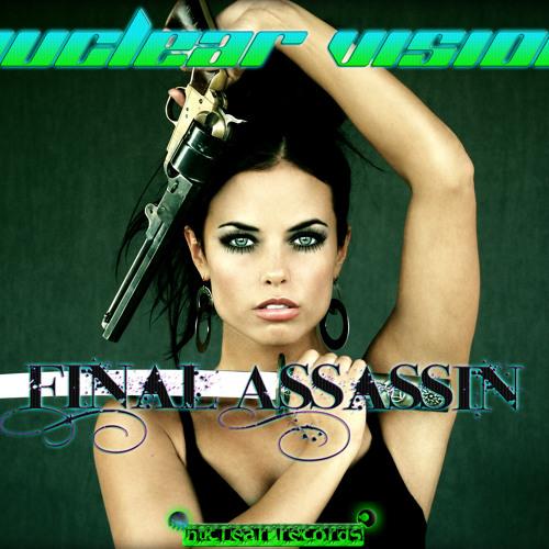 NuCLEAR V!S!ON aka Joan X - Final Assassin (HardBass DEMO CUT) FREE DOWNLOAD