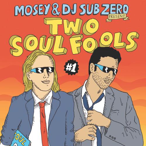 Mosey & Dj Sub Zero - TWO SOUL FOOLS vol.1