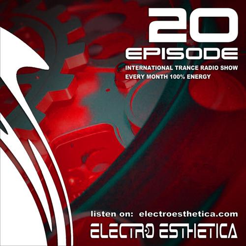 Electro Esthetica - Trance Show  EPISODE - 020