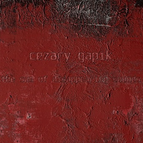 CEZARY GAPIK - the gradual loss of elasticity [#0529]