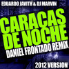 Caracas de Noche - Eduardo Javith & DJ Marvin (Daniel Frontado Club Mix 2012)
