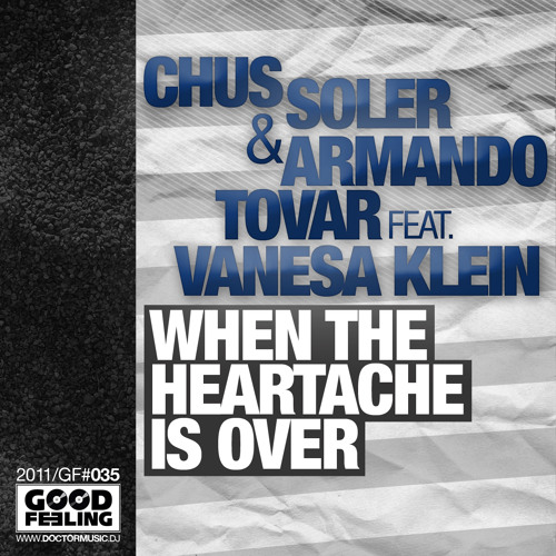 Chus Soler & Armando Tovar ft. Vanesa Klein - When The Heartache Is Over SC EDIT