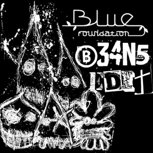 Blue Foundation - Eyes On Fire (B34N5 Edit) *DL IN DESC*