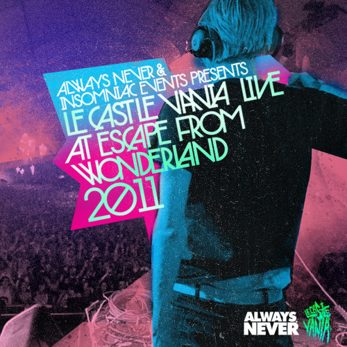 Le Castle Vania Live at Escape From Wonderland 2011
