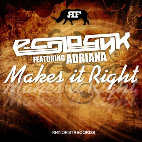 E-Cologyk - Feat. Adriana - Makes it Right (Original Mix) (Preview) Out Now! - Rhinofist