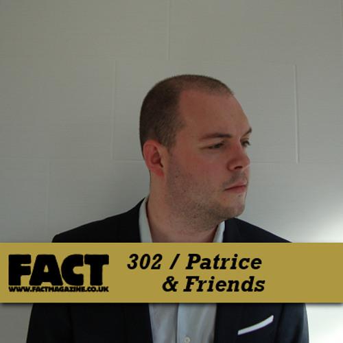FACT mix 302 - Patrice & Friends (Nov '11)