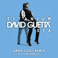 David Guetta feat Sia - Titanium (Arno Cost Remix)