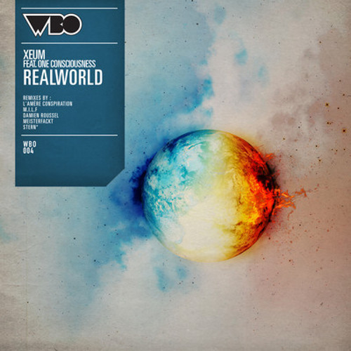 Xeum feat. One Consciousness - Realworld ( L' Amère Conspiration Remix )