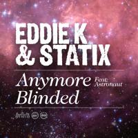 Eddie K & Statix - Anymore feat. Astronaut [HENCH]