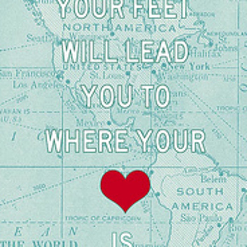 Piece of mindless - Your feet will bring you where your heart is