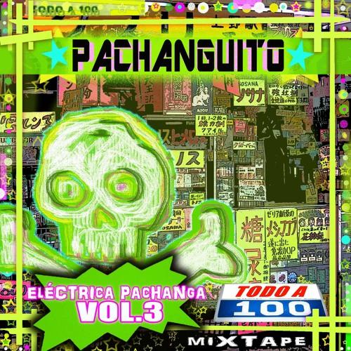 ELECTRICA PACHANGA VOL3 TODO A 100 (mixtape)