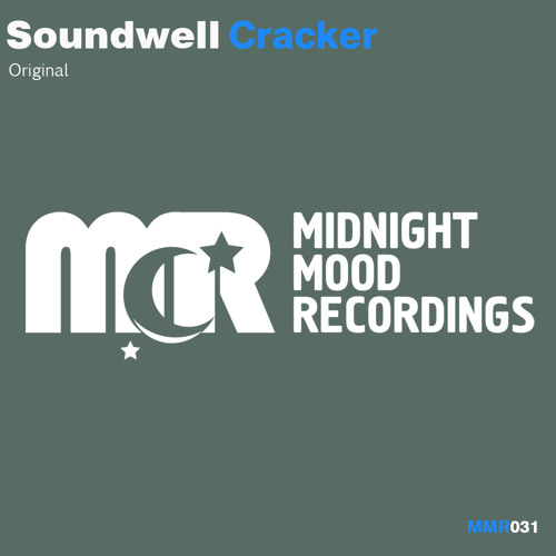 OUT NOW: [MMR031] Soundwell - Cracker (Original Mix) [MidnightMood Recordings]