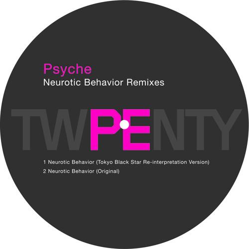 PE 20 Remixes: Psyche - Neurotic Behavior (Tokyo Black Star Re-interpretation Version)