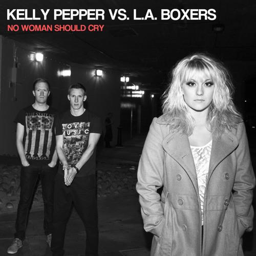 No Woman Should Cry (Radio Edit) - Kelly Pepper vs. L.A. Boxers