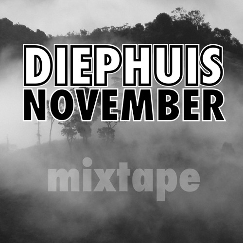 DIEPHUIS MIXTAPE NOVEMBER 2011