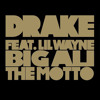 DRAKE & BIG ALI & LIL WAYNE THE MOTTO