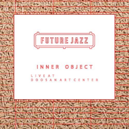 Future Jazz - Inner Object (live at Doosan Art Center)