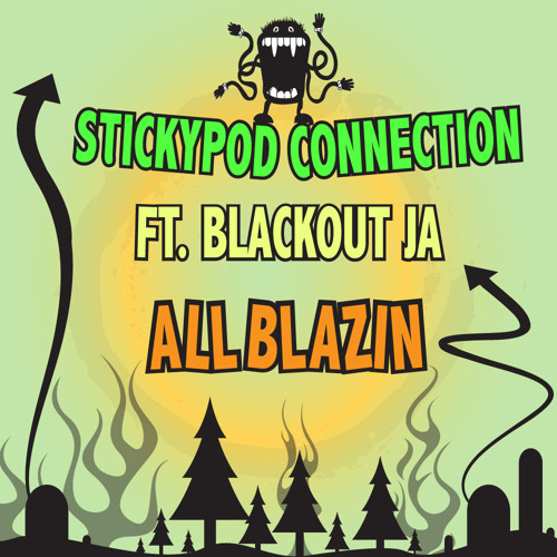 StickyPod Connection - All Blazin (feat. Blackout JA)