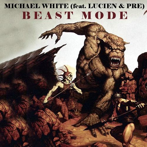 """""""Beast Mode"""" (feat. Lucien & Pre)"""