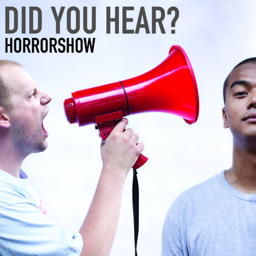 Horrorshow - Did You Hear?