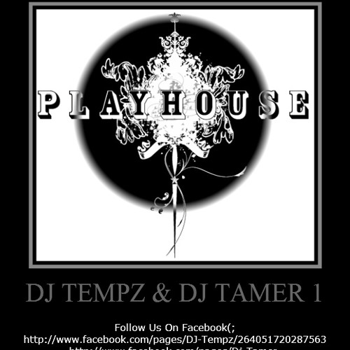 DJ Tempz & DJ TAMER 1 - The Play House :D