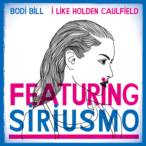 Bodi Bill - I Like Holden Caulfield feat. Siriusmo