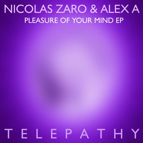 Nicolas Zaro & Alex A - Pleasure Of Your Mind EP - TELEM041 - excerpts